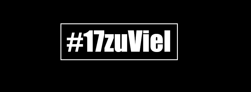 #17zuViel