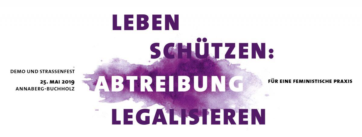 Leben schützen! Abtreibung legalisieren! – Für eine feministische Praxis!